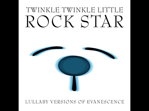 Bring Me To Life Lullaby Versions of Evanescence by Twinkle Twinkle Little Rock Star