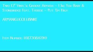 "Two 12"" Vinyl's; Stonebridge: Put 'Em High (Hed Kandi) & Groove Armada - I See You Baby"
