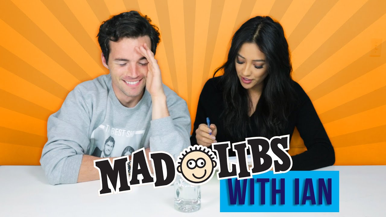 Mad Libs Challenge With Ian Harding Shay Mitchell