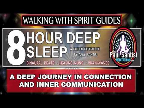 8 Hour Deep Sleep Walking With Spirit Guides Guided Meditation Paul Santisi