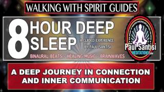 8 Hour Deep Sleep Walking With Spirit Guides Guided Meditation Paul Santisi