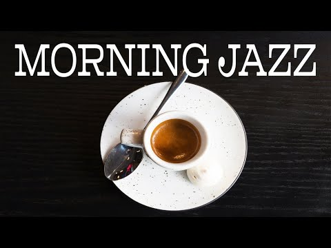 🌤 Good Morning Coffee JAZZ  - Positive Bossa Nova JAZZ Playlist - Have a Nice Day!