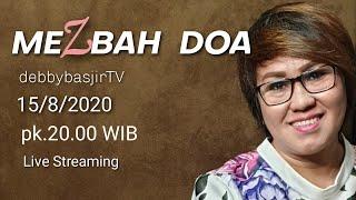 Download Lagu MEZBAH DOA - 15/8/20 - pk. 20.00 WIB - DEBBY BASJIR mp3