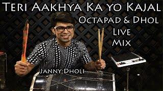 Teri Aakhya Ka Yo Kajal | Octapad And Dhol | Live Mix | Janny Dholi