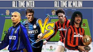 INTER MILAN ALL TIME XI VS AC MILAN ALL TIME XI - FIFA 19 EXPERIMENT