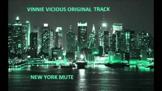 Vinnie Vicious - NEW YORK MUTE