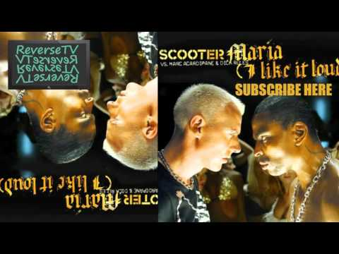 Scooter - Maria (I Like It Loud) REVERSED