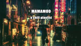 [51.93 MB] MAMAMOO a chill playlist