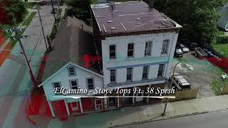 ElCamino - Stove Tops Ft. 38 Spesh (New 2019) #ElCamino2