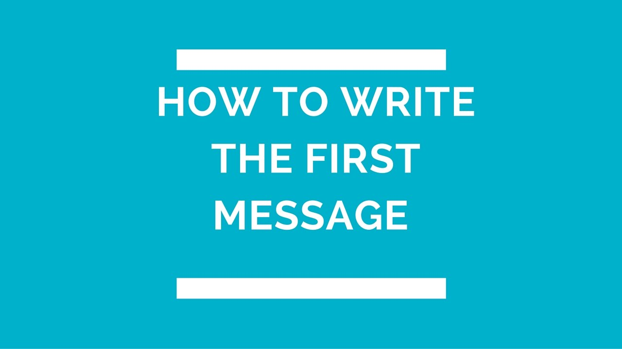 How to write the first message online dating