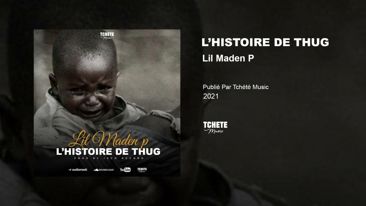Lil Maden P - L'Histoire de Thug
