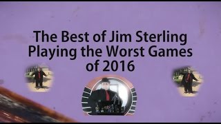 The Best of Jim Sterling Playing the Worst Games of 2016