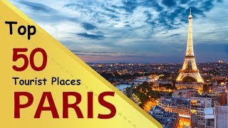 """PARIS"" Top 50 Tourist Places 