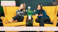 Itsetunto-ongelmat w/ Janni Hussi | Girl Talk #3