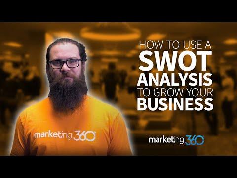 How To Use A SWOT Analysis To Grow Your Business