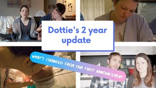 Dottie's 2 year update - Our reaction to our first announcement.