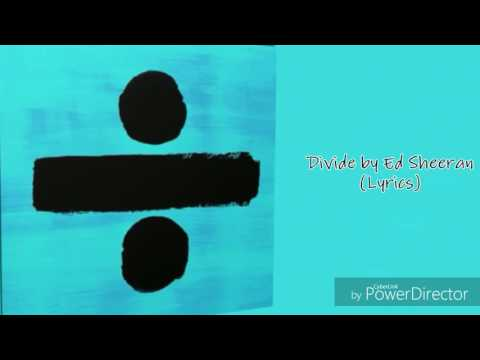Divide - Ed Sheeran (Lyrics)