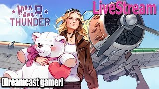 [Dreamcast gamer]LiveStream(ถ่ายทอดสด)War Thunder: วันวาเลนไทน์ ♥กระสุนบอกรัก♥