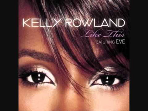 Kelly Rowland feat Eve  Like This