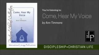 Come, Hear My Voice - Ann Timmons