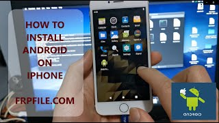 Full Tutorial How To Install Android OS On iPhone