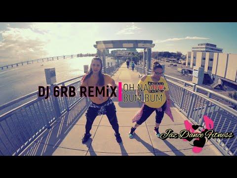 Oh Nana + Bum Bum by DJ 6RB REMiX - Zumba Choreography - Jaz Dance Fitness
