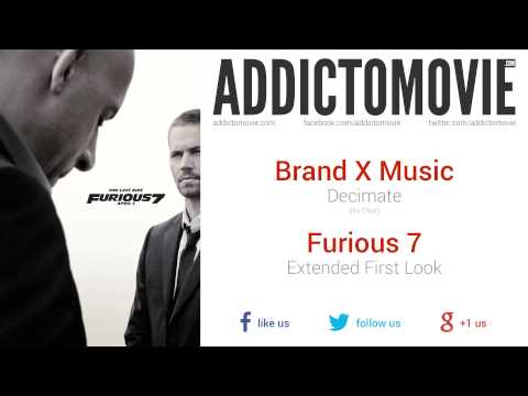 Furious 7 - Extended First Look Music #1 (Brand X Music - Decimate)