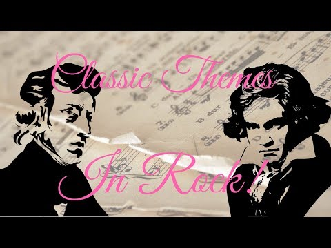 Classic Themes in Rock-Metal (Beethoven Chopin Rossini)
