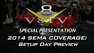 SEMA 2014 Setup Day V8TV Video Preview