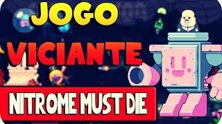 Jogo Viciante - Nitrome Must Die