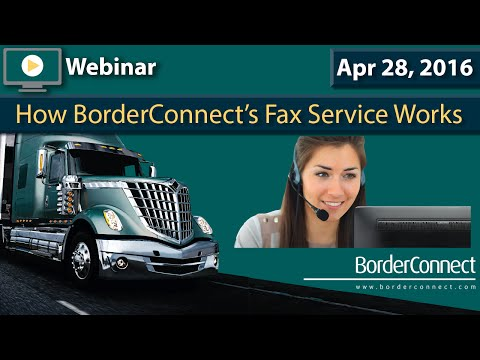 Online Webinar - How BorderConnect's Fax Service Works (Apr 28 2016)