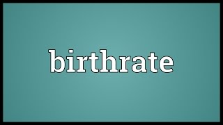 Birthrate Meaning
