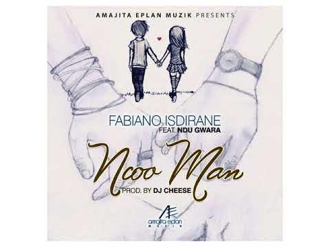 Fabiano Isdirane x Ndu Gwara - Ncoo Man(Prod. Dj Cheese)
