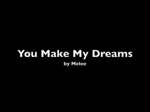 You Make My Dreams  Melee