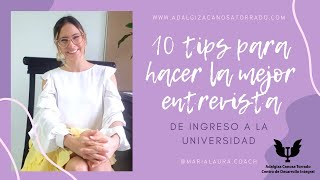 10 tips para hacer la MEJOR entrevista de ingreso a la universidad (virtual o presencial)