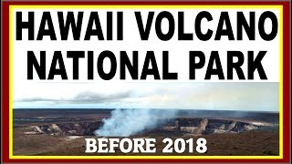 Hawaii Volcano National Park Before the 2018 Kilauea Volcano Eruption