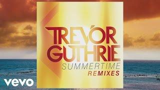 Trevor Guthrie - Summertime (Glenn Morrison Remix) (Audio)