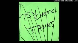 Psychotic Tanks - Let