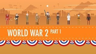 World War II Part 1: Crash Course US History #35