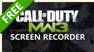 Free Call of Duty Modern Warfare 3 Gameplay Screen Recorder