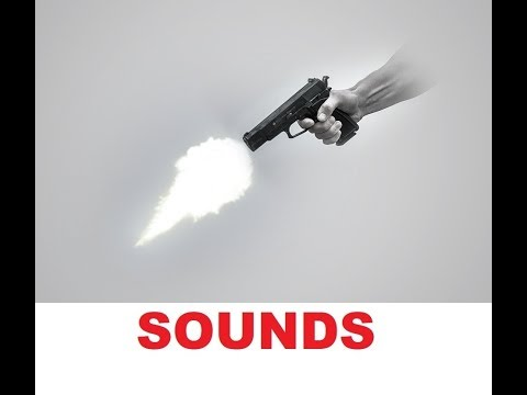 Gunshot Sound Effects All Sounds