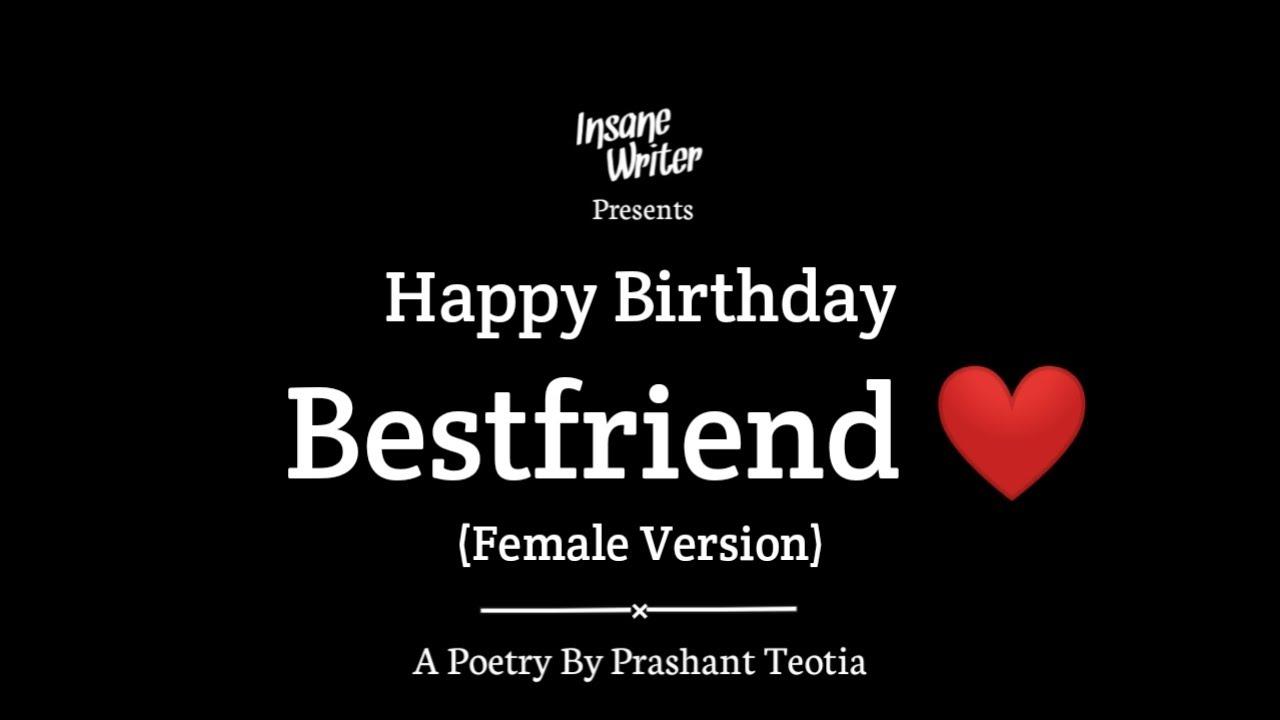 Happy Birthday Best Friend Female Version Friendship Poetry Insane Writer Youtube