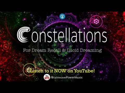 """Lucid Dreaming Music: """"Constellations"""" - Deep Relaxation, Dream Recall, Imagination, Fantasy"""