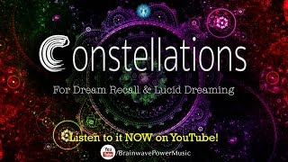 Lucid Dreaming Music: 'Constellations' - Deep Relaxation, Dream Recall, Imagination, Fantasy