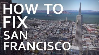 How To Fix San Francisco!
