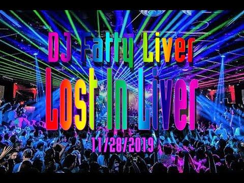 Lost In Liver  ||  DJ Fatty Liver Ft. Cecum  ||  11/28/2019