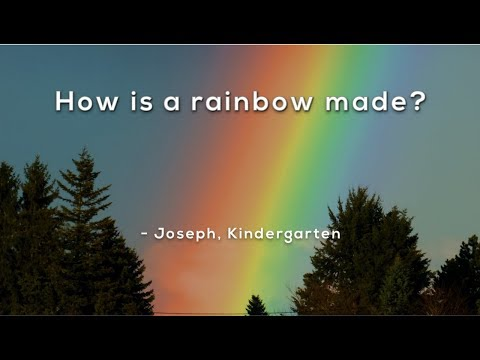 How is a rainbow made?
