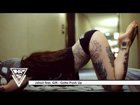 Jahsir feat. Gift - Gotta Push Up