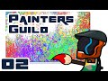 No Time For Sickness, MAKE MORE ART - Let's Play Painters Guild - Part 2