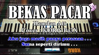Download BEKAS PACAR - Hamdan Att - Karaoke Dangdut (Cover) Korg Pa3X